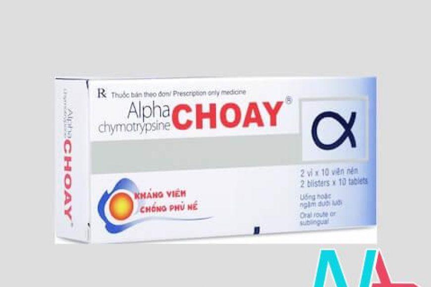 Thuốc Alpha choay hay Alphachymostrypsin dạng uống có tốt không?