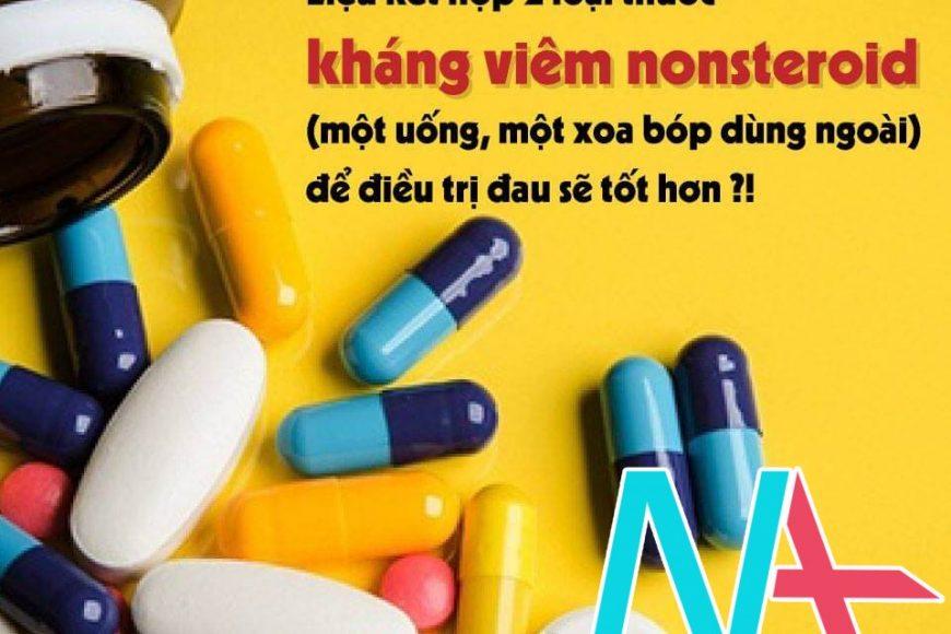Có nên dùng đồng thời thuốc NSAIDs uống và dùng ngoài?