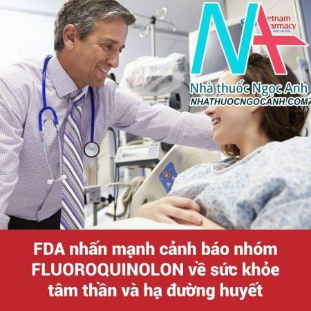 Cục Quản lý Thực phẩm và Dược phẩm Hoa Kỳ (FDA) đã yêu cầu thay đổi cảnh báo trên nhãn đối với các thuốc nhóm fluoroquinolon