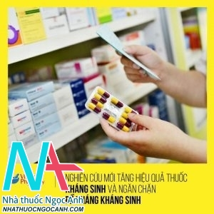 thuốc kháng sinh và ngăn chặn đề kháng kháng sinh.