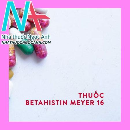 thuốc BETAHISTIN MEYER 16