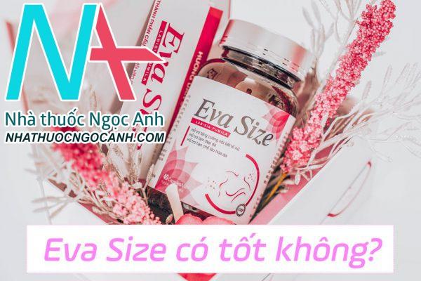 Eva Size có tốt không?