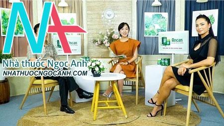 Thạc Sỹ, BS Hoàng Khánh Toàn cùng MC Thúy Hạnh đánh giá cao tác dụng của Ancan