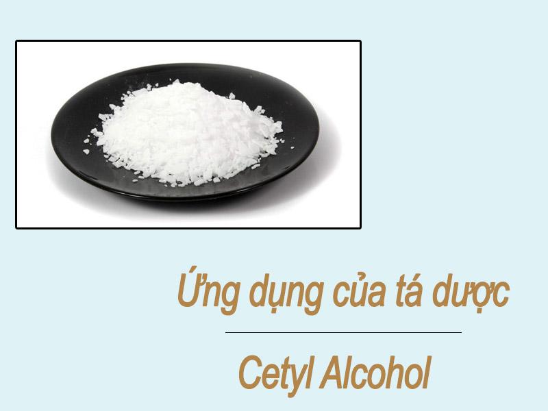 Ứng dụng của tá dược Cetyl Alcohol