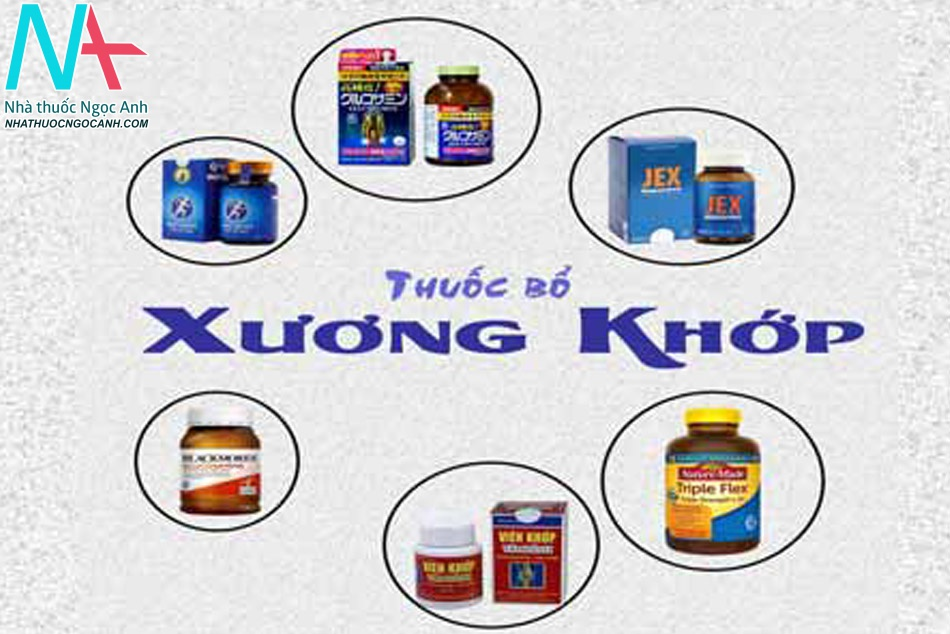 6 loại thuốc bổ xương khớp an toàn, hiệu quả
